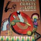 Golden Book of INDIAN CRAFTS & LORE Ben Hunt hc 1954