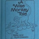 A Wise Monkey Tale BETSY GIULIO MAESTRO hc 1975