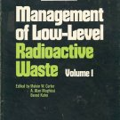 MANAGEMENT OF LOW-LEVEL RADIOACTIVE WASTE VOL. 1 BOOK