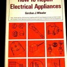 HOW TO REPAIR ELECTRICAL APPLIANCES BOOK WHEELER