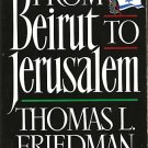 From Beirut To Jerusalem THOMAS L. FRIEDMAN book Israeli Palestinian jewish relations hardcover book