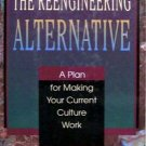 The Reengineering Alternative  - business book corporate company changes business hardcover book