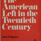 AMERICAN LEFT IN THE TWENTIETH CENTURY paperback John Diggins leftist liberal politics book