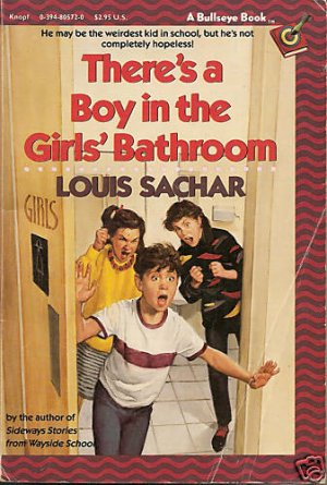 There 39 s a boy in the girls bathroom book louis sachar for The boy in the girls bathroom