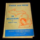 THEN AND NOW IN MICHIGAN 1944 BOOK CHILDREN'S BOOK