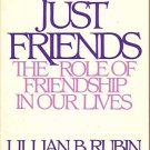 Just Friends by Lillian B. Rubin BOOK (1993)