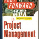 THE FAST FORWARD MBA BOOK IN PROJECT MANAGEMENT - business book