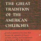 THE GREAT TRADITION OF THE AMERICAN CHURCHES BOOK