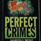 Perfect Crimes - true crime stories - murder cases paperback book Marvin J. Wolf & Katherine Mader