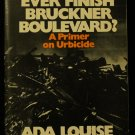 Will They Ever Finish Bruckner Boulevard? 1972 book Primer on Urbicide by Ada Louise Huxtable