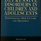 Depressive Disorders in Children and Adolescents - book Epidemiology Risk Factors and Treatment