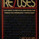 Re/Uses 2,133 Ways To Recycle Things Throw Away recycle recycling reuses re uses environmental book