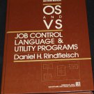 OS and VS Job Control Language & Utility Programs computer cobol fortran PL/1 ASSEMBLER JCL