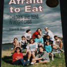 AFRAID TO EAT kids Children Teens Weight Crisis teenager weight eating disorders eating help book
