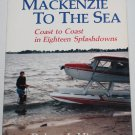 Tracking MacKenzie to the Sea paperback book by Robert J. Hing travel exploration explore book