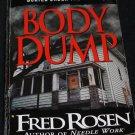 BODY DUMP  true crime homicide serial killer murder killing true horror psychopath sociopath book