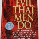 The Evil That Men Do true crime paperback book killer murder book paperback