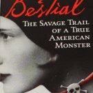 Bestial true crime homicide serial killer murder killing killer crimes true horror murder case book