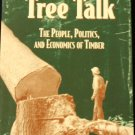 More Tree Talk People Politics and Economics Timber logging wood forest trees forestry industry book