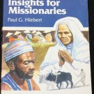 Anthropological Insights Missionaries a book it is author Paul G Heibert religion anthropology