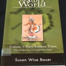 children's history book The Story of the World Vol. 3 Early Modern Times history book Susan Bauer
