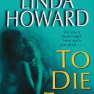 To Die For hardcover book by Linda Howard