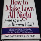 How to Make Love All Night and Drive a Woman Wild Barbara Keesling, Ph.D. book sex sexual sexuality
