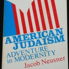 American Judaism Jews Jewish issues paperback book by Jacob Neusner religion religious  book