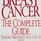 Breast Cancer the Complete Guide Yashar Hirshaut Peter I. Pressman paperback book