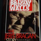 Beyond Prison Walls The Jeris Bragen Story faith in God and religion hardcover penitentiary book