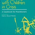 Play Therapy for Children in Crisis Casebook for Practitioners child kids psychology treatment book