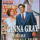 Where Angels Fear romance paperback book love story romantic paperback book by Ginna Gray