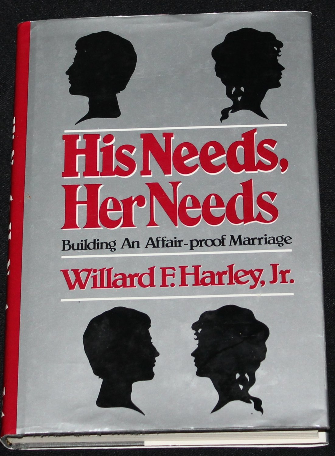 His Needs, Her Needs Building an Affair-Proof Marriage Willard F. Harley, Jr. relationships book