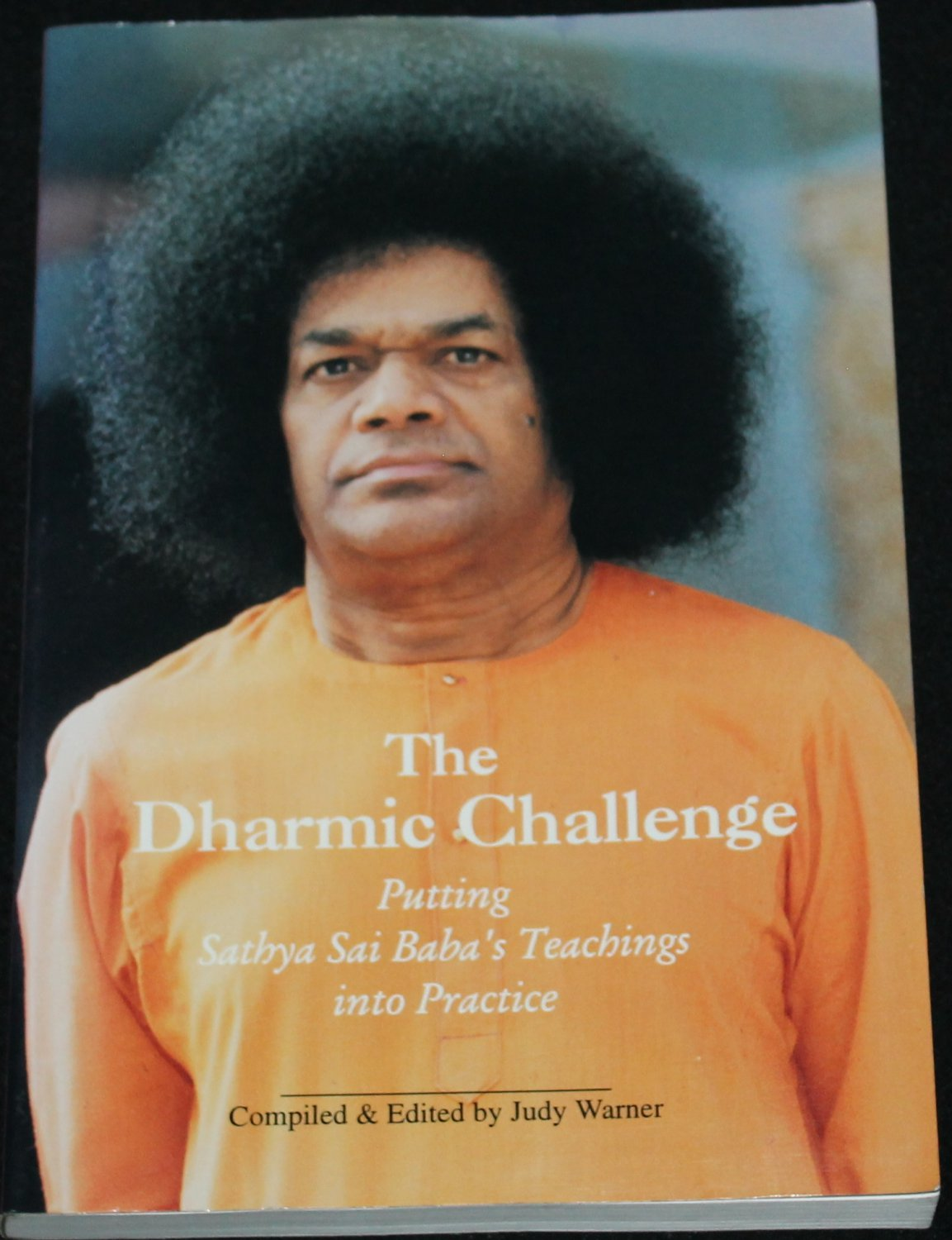 The Dharmic Challenge Putting Sathya Baba's Teachings into Practice Indian guru spiritual book