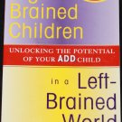 Right-Brained Children in a Left Brained World ADD paperback help book paperback