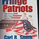 Signed Fringe Patriots signed copy thriller novel book by Carl R. Smith (2003)