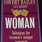 The Fit-Or-Fat Woman by Covert Bailey Lea Bishop overweight weight obse lose losing weight
