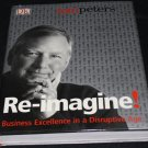 RE-IMAGINE! reimagine business thinker book by TOM PETERS money interprise companies dollars