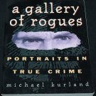 A GALLERY OF ROGUES - true crime murders cases serial killers cases by Michael Kurland