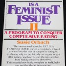 Fat is a Feminist Issue Program to Conquer Compulsive Eating book by Susi Orbach paperback book