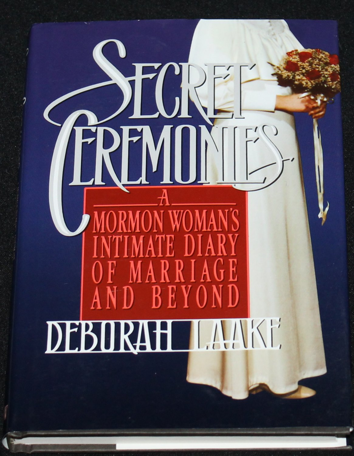 Secret Ceremonies Morman Woman's Intimate Diary of Marriage and Beyond hardcover book