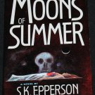 The Moons of Summer book S.K. Epperson gothic horror novel hardcover book