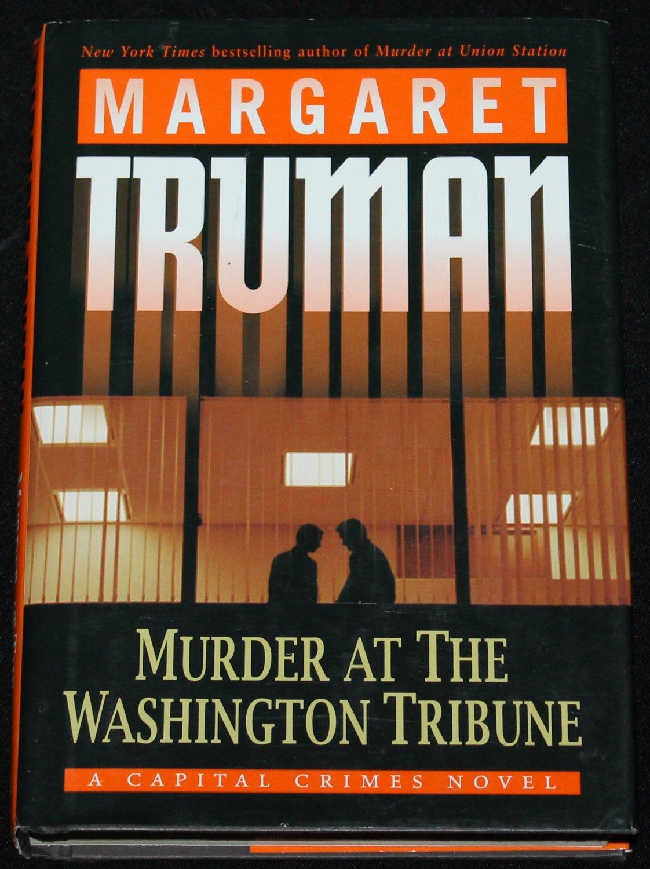 Murder At The  Washington Tribune mystery suspense hardcover book by Margaret Truman