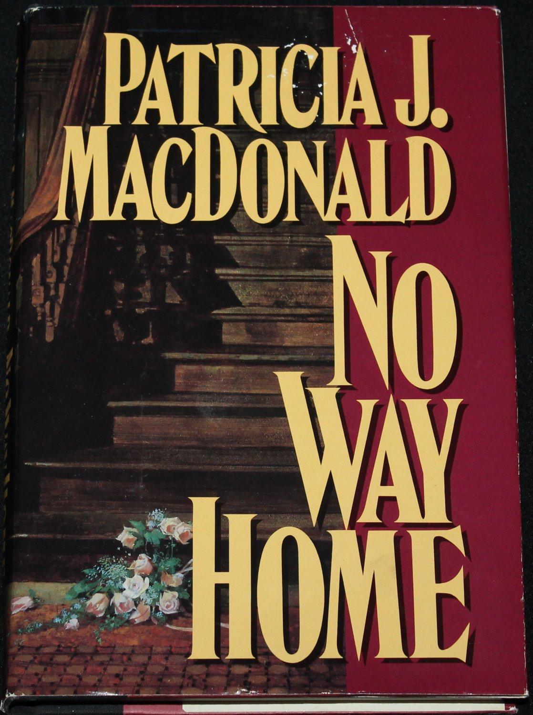 No Way Home suspense novel book by Patricia J. Macdonald