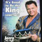 It's Good To Be the King...Sometimes Jerry the king Lawler pro wwf wrestling wrestler biography book