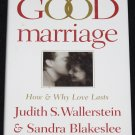 The Good Marriage How and Why Love Lasts hardcover book by Wallerstein Blakeslee