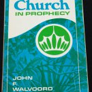 1970 The Church in Prophecy by John F Valvoord religion Christian God prophesy paperback book