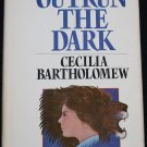 Outrun the Dark - murder mystery novel book by Cecillia Bartholomew