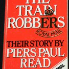 The Train Robbers - true crime story paperback book Piers Paul Read