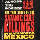 Across the Border true crime cult murders killings true horror paperback crime book by Gary Provost
